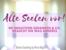 Webinar: Online-Coaching: Alte Seelen vor! Bei negativen Gedanken & Co. braucht ihr was anderes