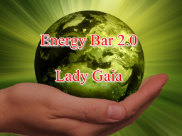 Webinar: Energy Bar 2.0 - Lady Gaia