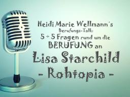 Webinar: Heidi Marie Wellmann´s kostenfreier Berufungs-Talk mit Lisa Starchild von Rohtopia!