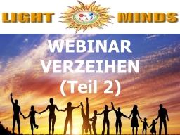 Webinar: Kurs in Positiv Leben - Verzeihen (Teil 2): Rezept zur Aktivierung von Verzeihen