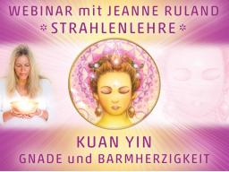 Webinar: Strahlen- und Engellehre | KUAN YIN