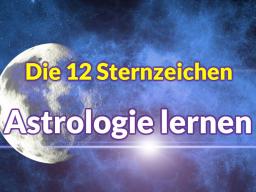 Webinar: Die 12 Tierkreiszeichen * Astrologie lernen