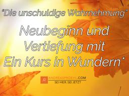 """Webinar: Tägl. Mittags """"Neubeginn und Vertiefung"""" mit Ein Kurs in Wundern*"""