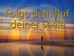 Webinar: Folge dem Ruf deiner Seele