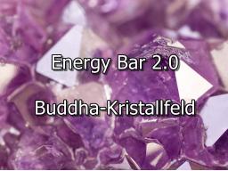 Webinar: Energy Bar 2.0 - Buddha-Kristallfeld