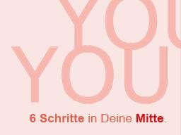 Webinar: YOU - 6 Schritte in Deine Mitte.