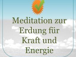 Webinar: Meditation zur Erdung für Kraft und Energie ©
