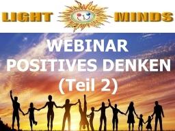 Webinar: Kurs in Positiv Leben - Positives Denken (Teil 2): Rezept zur Aktivierung von Optimismus