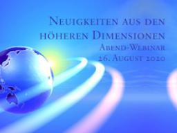 Webinar: Neuigkeiten aus den höheren Dimensionen / News From The Higher Dimensions
