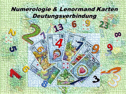 Webinar: Teil 2  Numerologie & Lenormand Karten Deutungsverbindung  Teil 2