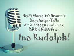 Webinar: Heidi Marie Wellmann´s Berufungs-Talk mit Ina Rudolph!