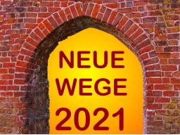 ☆ NEUE WEGE FÜRS NEUE JAHR ☆ 2021 ☆