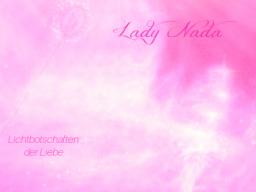 "Webinar: ♥♡ Lady Nada im live Channeling mit Persönlich gechannelter Botschaft: ""Wahre Seelenpartnerschaften."" ♡♥"