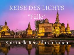 "Webinar: Infowebinar REISE DES LICHTS ""FÜLLE"""