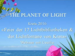 Webinar: 1) Planet of Light: Feier der 17 Lichtbibliotheken / Celebration of the 17 Libraries of Light
