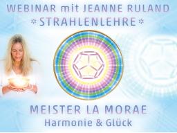 Webinar: Strahlen- und Engellehre | Meister LA MORAE