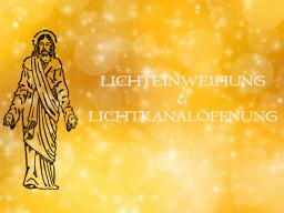 Webinar: Vortrag LICHTEINWEIHUNG & LICHTKANALÖFFNUNG    Trainer: Saint von Lux