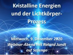 Webinar: Kristalline Energien & der Lichtkörper-Prozess / Was erwartet uns 2021?