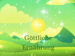 Webinar: GÖTTLICHE ERNÄHRUNG 1