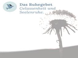 Webinar: Das Ruhegebet & Die Gegenwärtigkeit - Gott walten lassen