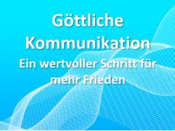 Webinar: Göttliche Kommunikation - Ein wertvoller Schritt für mehr Frieden