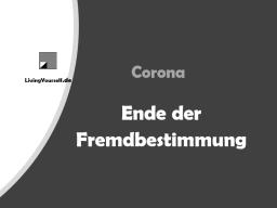 Webinar: Corona - Ende der Fremdbestimmung