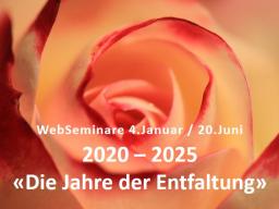 Webinar: 2020-2025: Die Jahre der spirituellen Entfaltung / Aktivierung des Solaren Lichtkörpers