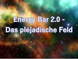 Webinar: Energy Bar 2.0 - Das plejadische Feld