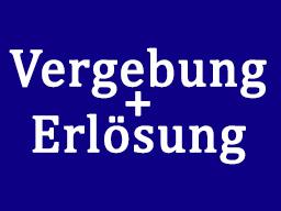 Webinar: Vergebung & Erlösung