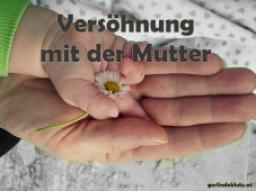 Webinar: Versöhnung mit der Mutter