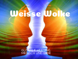 Webinar: Weisse Wolke   Globale Heilung für Mensch + Erde