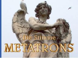 Webinar: die Stimme Metatrons oder die Geister die ich rief
