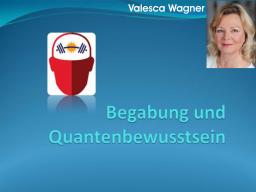 Webinar: Begabungen und Quantenbewusstsein