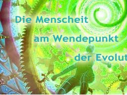 Webinar: Die Menschheit am Wendepunkt der Evolution