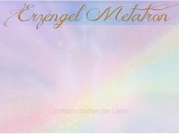 """Webinar: ♥♡ Erzengel Metatron live Channeling: """"mit Persönlicher Botschaft für Dich!"""" ♡♥"""