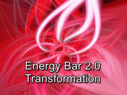 Webinar: Energy Bar 2.0 - Transformation