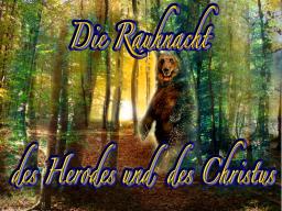 Webinar: Die Rauhnacht des Herodes und des Christus