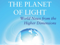 "Webinar: Planet des Lichts: ""World News from the Higher Dimensions"" (2)"