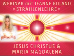 Webinar: Strahlen- und Engellehre | Jesus Christus & Maria Magdalena