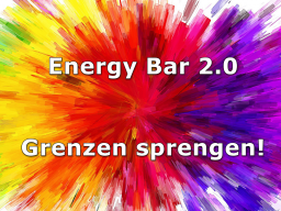 Webinar: Energy Bar 2.0 - Grenzen sprengen!