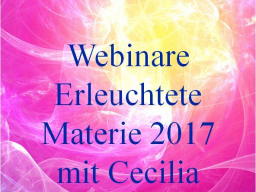 Webinar: 6) Erleuchtete Materie & neue Bewusstseinsformen - Birthing enlightened matter & new forms of consciousness