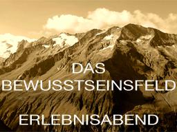 Webinar: Das BewusstseinsFeld - ErlebnisAbend