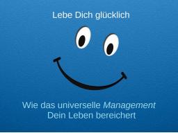 Webinar: Lebe dich glücklich - Wie das universelle Management Dein Leben bereichert