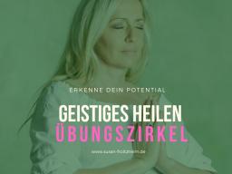 Webinar: HEILEN II -  Training geistiges Heilen Anwenden