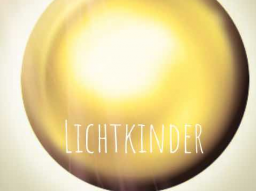 Webinar: Lichtkinder - Kinder der neuen Zeit*