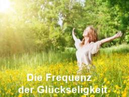 Webinar: Live Vortrag und Meditation - Die Frequenz der Glückseligkeit