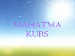 Webinar: MAHATMAKURS 6 - Trainer: Saint von Lux