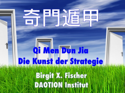 Webinar: Qi Men Dun Jia. Die Kunst der Strategie, Türen zum Erfolg!