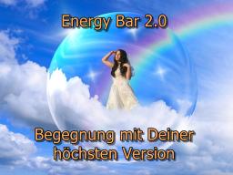 Webinar: Energy Bar 2.0 - Begegne Deiner höchsten Version