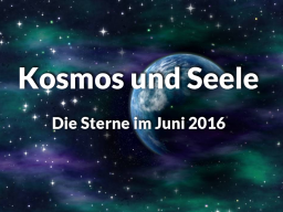 Webinar: Kosmos und Seele * Die Sterne im Juni
